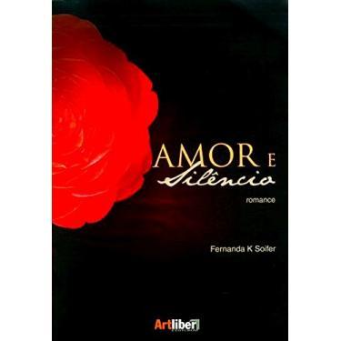 Amor e Silêncio - Soifer, Fernanda K. - 9788588098718