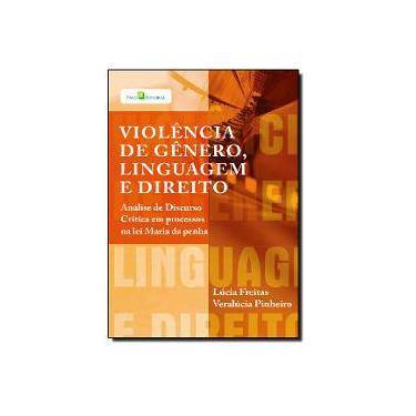 Violência De Gênero. Linguagem E Direito - Lúcia Gonçalves De Freitas; Veralúcia Pinheiro - 9788581481340