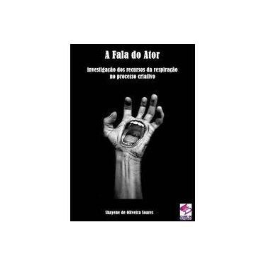 A Fala do Ator - Shayene De Oliveira Soares - 9788592861353