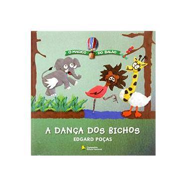 A Dança dos Bichos - Col. O Mágico do Balão - Poças, Edgard - 9788504012897