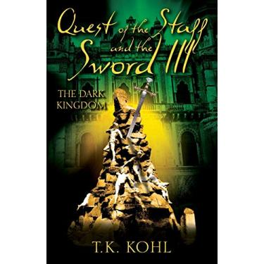 Quest of the Staff and the Sword III: The Dark Kingdom