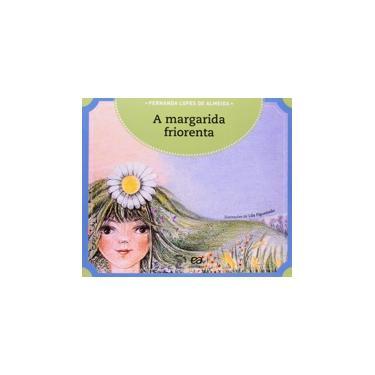 A Margarida Friorenta - Col. Passa Anel - Almeida, Fernanda Lopes De - 9788508114405