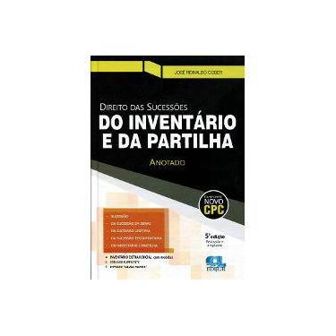 Direito das Sucessões do Inventário e da Partilha Anotado - José Reinaldo Coser - 9788577541560