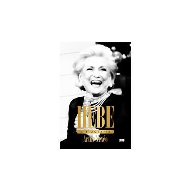 Hebe - A Biografia - Xexéo, Artur - 9788576849506