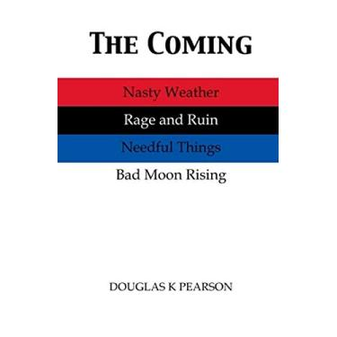 The Coming: Nasty Weather, Rage and Ruin, Needful Things, Bad Moon Rising