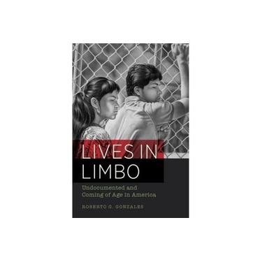 Lives in Limbo: Undocumented and Coming of Age in America