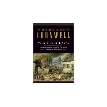 Waterloo - Cornwell, Bernard - 9788501103635