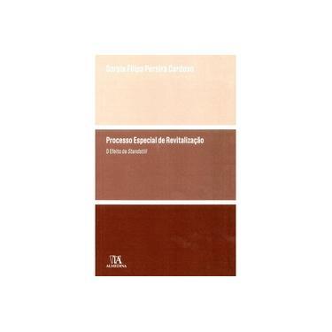 Processo Especial de Revitalização: o Efeito de Standstill - Soraia Filipa Pereira Cardoso - 9789724064055