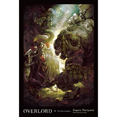 Overlord, Vol. 8 (Light Novel): The Two Leaders