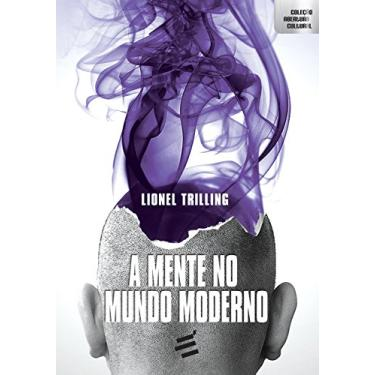 A Mente no Mundo Moderno - Lionel Trilling - 9788580332063