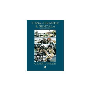 Casa Grande & Senzala em Quadrinhos - 2ª Edição - Freyre, Gilberto - 9788526010598
