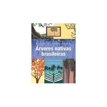 Um Pé de Quê? - Árvores Nativas brasileiras - Barcinski, Fabiana Werneck - 9788578278588