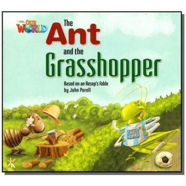 Our World 2 - Reader 3 - The Ant And The Grasshopper Based On An Aesops Fable - Porell, John - 9781133730453