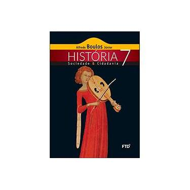 História - Sociedade & Cidadania - 7º Ano - Boulos Júnior, Alfredo - 9788520003695