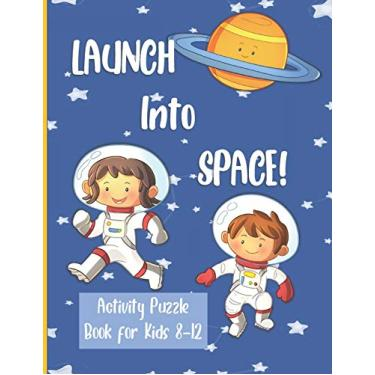 Launch Into Space: Puzzle Book for Kids ages 8-12