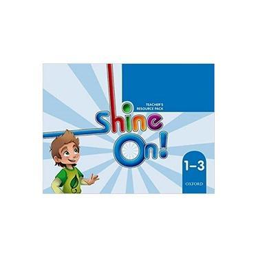 Shine On! 1-3 Teachers Resource Pack - 1St Ed