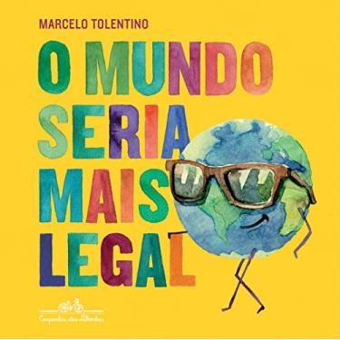O Mundo Seria Mais Legal - Tolentino,marcelo - 9788574068046