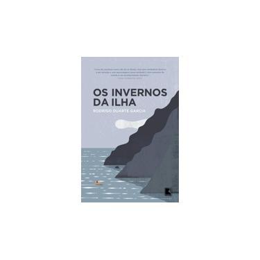 Os Invernos da Ilha - Rodrigo Duarte Garcia - 9788501105684