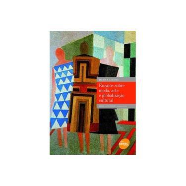 Ensaios Sobre Moda, Arte E Globalização Cultural - Crane, Diana - 9788539601332