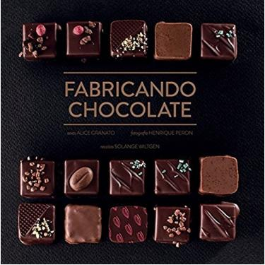Fabricando Chocolate - Granato Alice - 9788543102917