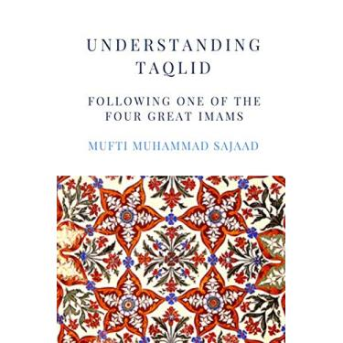 Understanding Taqlid: Following one of the four Great Imams