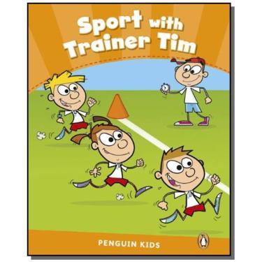 Sport with Trainer Tim - Penguin Kids CLIL 3 - Editora Pearson - 9781408288313