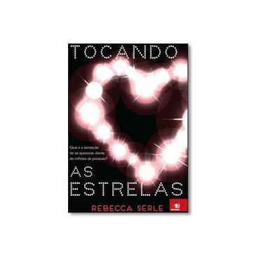 Tocando As Estrelas - Serle, Rebecca - 9788581637334