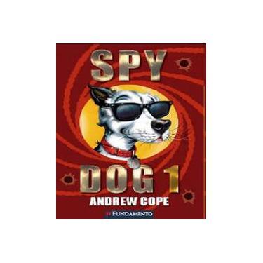 Spy Dog 1 - Cope, Andrew P. (edt) - 9788576765264