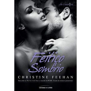 Feitiço Sombrio - Série Os Cárpatos - Christine Feeham - 9788579307089