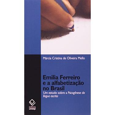 Emilia Ferreiro e a alfabetização - Marcia Cristina De Oliveira Mello - 9788571397965