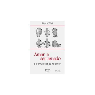 Amar E Ser Amado - Pierre Weil - 9788532603081