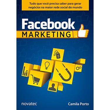 Facebook: Marketing - Camila Porto De Camargo - 9788575223987