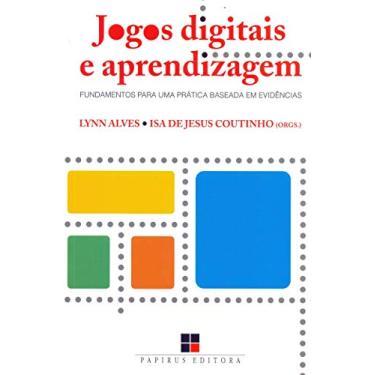 Jogos Digitais e Aprendizagem - Fundamentos Para Uma Prática Baseada Em Evidências - Alves, Lynn; Coutinho, Isa De Jesus - 9788544901489