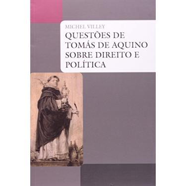 Questões de Tomás de Aquino Sobre Direito e Política - Michel Villey - 9788578278304