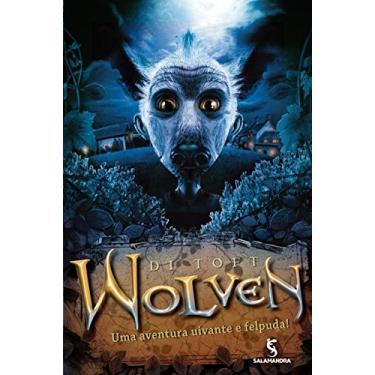 Wolven - Uma Aventura Uivante e Felpuda - Toft, Di - 9788516075798