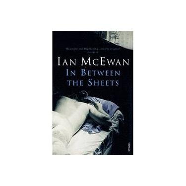 In Between The Sheets - Ian Mcewan - 9780099754718