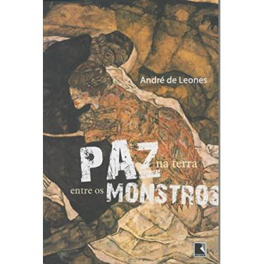 Paz na Terra Entre os Monstros - De Leones, André - 9788501081193