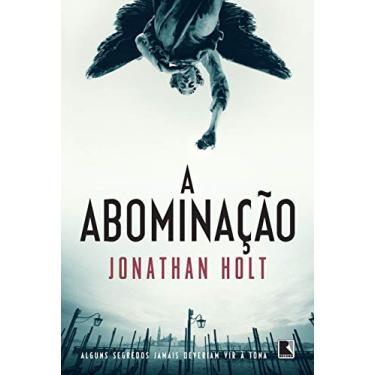 A Abominação - Carnivia - Vol. 1 - Holt, Jonathan; Holt, Jonathan - 9788501402189