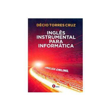 Inglês Instrumental Para Informática - Cruz, Décio Torres - 9788578441463