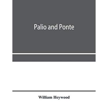 Palio and ponte: an account of the sports of central Italy from the age of Dante to the XXth century