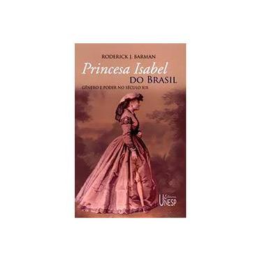 Princesa Isabel Do Brasil - Capa Comum - 9788571395985