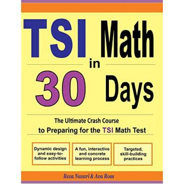 Tsi Math in 30 Days: The Ultimate Crash Course to Preparing for the Tsi Math Test