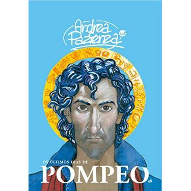 Os Últimos Dias de Pompeo - Pazienza, Andrea; - 9788563137753