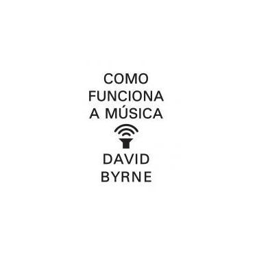 Como Funciona A Música - Byrne, David - 9788520435939