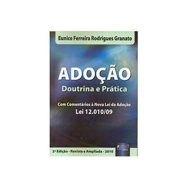 Adoção - Doutrina & Prática - 2ª Ed. 2010 - Granato, Eunice Ferreira Rodrigues - 9788536227818