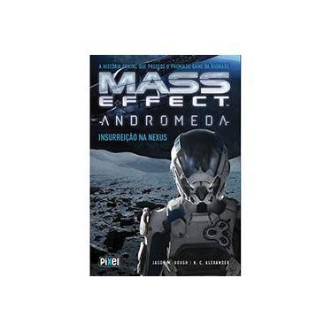 Mass Effect Andromeda - Insurreição na Nexus - Hough, Jason M. - 9788555460722