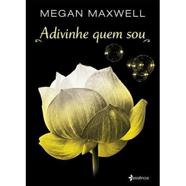Adivinha Quem Sou - Maxwell, Megan - 9788542204360