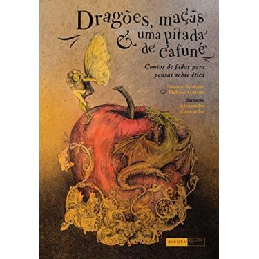Dragões, Maçãs e Uma Pitada de Cafuné - Susana Ventura - 9788578481698
