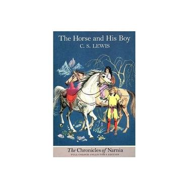 The Horse and His Boy (The Chronicles of Narnia, Book 3) (The Chronicles of Narnia)