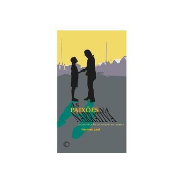 As Paixões na Narrativa - Leal, Hermes - 9788527311106